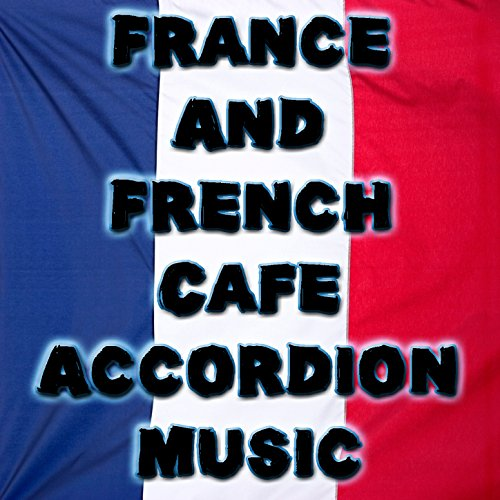 France And French Cafe Accordi...