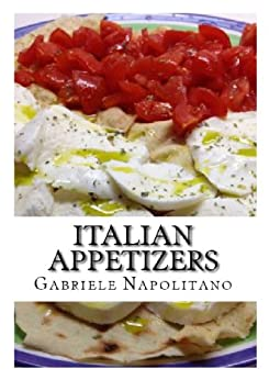Italian Appetizers (English Edition) von [Napolitano, Gabriele]