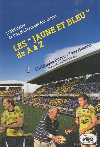LesJaune et Bleu de A à Z : L'ABCdaire de l'ASM Clermont Auvergne
