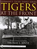 Germany's Tiger Tanks S.: A Photo Study (Germany's Tiger Tanks Series)
