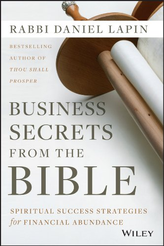 Business Secrets from the Bible: Spiritual Success Strategies for Financial Abundance (English Edition)