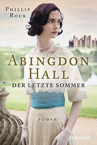 letzte Sommer: Roman (ABINGDON HALL TRILOGIE 1) ()