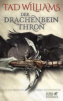 Das Geheimnis der Großen Schwerter / Der Drachenbeinthron von [Williams, Tad]