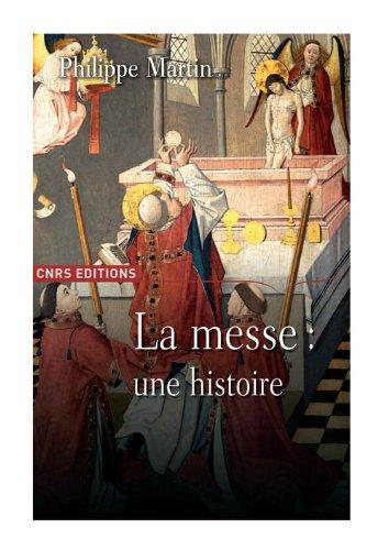 Le Théâtre divin. Une histoire de la messe. XVIème - XXème siècle