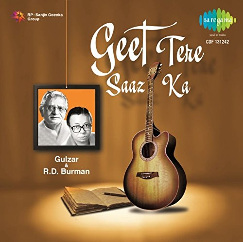 Geet Tere Saaz Ka - Gulzar and R.D. Burman