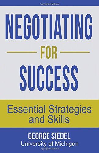 Negotiating for Success: Essential Strategies and Skills por George Siedel