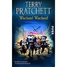 Wachen! Wachen!: Ein Roman von der bizarren Scheibenwelt (Terry Pratchetts Scheibenwelt)