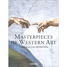 Masterpieces of Western Art: A History of Art in 900 Individual Studies from the Gothic to the Present Day (From Gothic to Neoclassicism: Part 1) by Robert Suckale (2002-09-01)