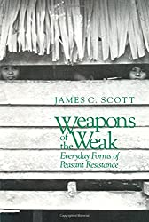 Weapons of the Weak – Everyday Forms of Peasant Resistance (Paper)
