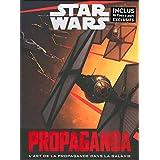 Star Wars Propaganda: Une histoire de l'art de la propagande dans Star Wars