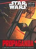 Star Wars Propaganda - Une histoire de l'art de la propagande dans Star Wars