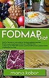 Diät: FODMAP Diät für Reizdarm und anderen Verdauungsbeschwerden, Ernährungsumstellung, Auflistung, Hilfe und Rezepte zur Diät