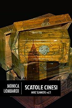 Scatole cinesi (Mike Summers Vol. 1) di [Lombardi, Monica]