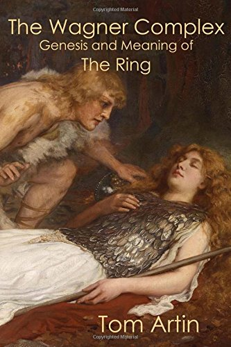The Wagner Complex: Genesis and Meaning of The Ring