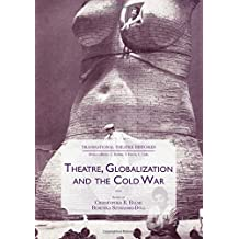Theatre, Globalization and the Cold War (Transnational Theatre Histories)