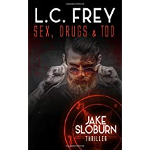 Sex, Drugs & Tod: Thriller (Jake Sloburn 1, Band 1)