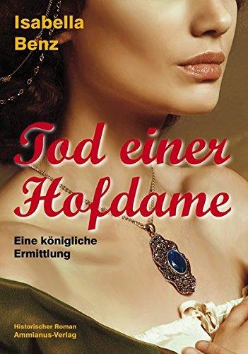 Buchseite und Rezensionen zu 'Tod einer Hofdame: Eine königliche Ermittlung' von Isabella Benz