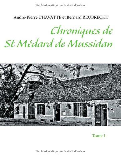 Chroniques de st Médard de Mussidan : Tome 1