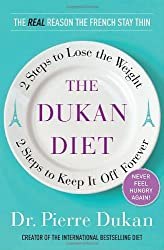 The Dukan Diet: 2 Steps to Lose the Weight, 2 Steps to Keep It Off Forever by Pierre Dukan (2011-04-19)