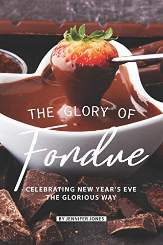 The Glory of Fondue: Celebrating New Year's Eve the Glorious Way Sterno-gel
