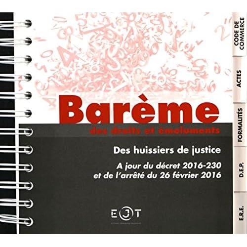 Barème des droits et émoluments des huissiers de justice : A jour du décret 2016-230 et de l'arrêté du 26 février 2016
