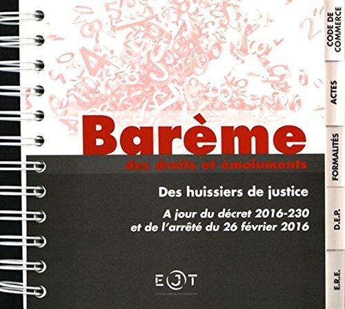 Barème des droits et émoluments des huissiers de justice : A jour du décret 2016-230 et de l'arrêté du 26 février 2016 par EJT