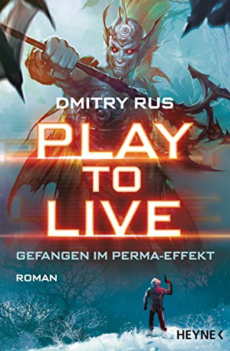 Play to Live - Gefangen im Perma-Effekt: Roman (Play to Live-Serie, Band 1) -