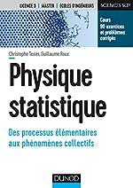 Physique statistique - Des processus élémentaires aux phénomènes collectifs de Christophe Texier