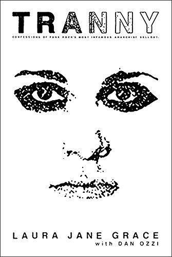 Tranny: Confessions of Punk Rock's Most Infamous Anarchist Sellout por Laura Jane Grace