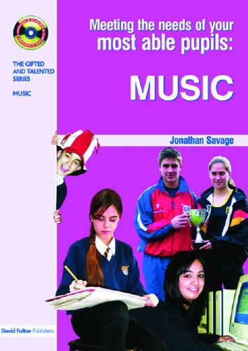 Meeting the Needs of Your Most Able Pupils in Music: Volume 7 (The Gifted and Talented Series)