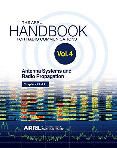 The ARRL Handbook for Radio Communications; Volume 4: Antenna Systems & Radio Propagation (English Edition) 4 Line Analog