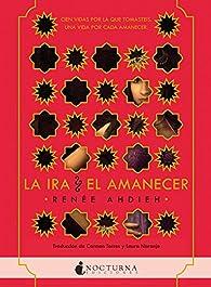 La ira y el amanecer par Renée Ahdieh