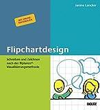 Flipchartdesign: Schreiben und Zeichnen nach der fliplance-Visualisierungsmethode. Mit Online-Materialien