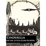 Cinderella or the Little Glass Slipper (Vintage Fairy Tales Book 2) (English Edition)