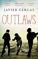 Outlaws: SHORTLISTED FOR THE INTERNATIONAL DUBLIN LITERARY AWARD 2016 by Javier Cercas (2015-05-07)