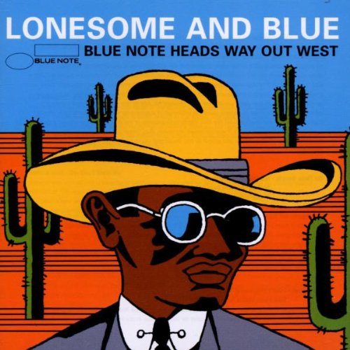 Lonesome and Blue: Blue Note Heads Way Out West