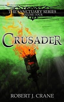 Crusader (The Sanctuary Series Book 4) (English Edition) par [Crane, Robert J.]