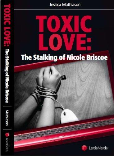 Toxic Love: The Stalking of Nicole Briscoe by Jessica Mathiason (2009-08-11)
