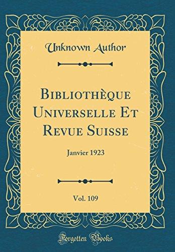 Bibliothèque Universelle Et Revue Suisse, Vol. 109: Janvier 1923 (Classic Reprint)