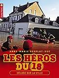 Les héros du 18, Tome 3 : Déluge sur la ville