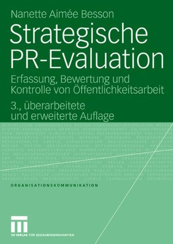 Strategische PR-Evaluation: Erfassung, Bewertung und Kontrolle von Ã-ffentlichkeitsarbeit (Organisationskommunikation) (German Edition) by Nanette Aimee Besson (2008-07-15)