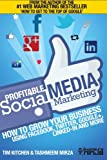 Profitable Social Media Marketing: How to Grow Your Business Using Facebook, Twitter, Google+, LinkedIn and More (Online Marketing Guides from Exposure Ninja, Band 2)