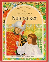Story of the Nutcracker (Timeless Tales) by E. T. A. Hoffmann (1991-11-05)