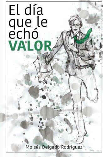 Novela: El día que le echó valor