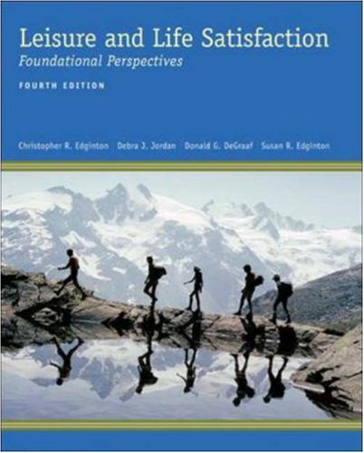 Leisure and Life Satisfaction: Foundational Perspectives por Christopher  R Edginton