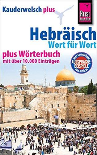 Hebräisch - Wort für Wort plus Wörterbuch: Kauderwelsch-Sprachführer von Reise Know-How