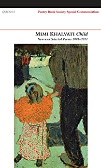 Child: New and Selected Poems by [Khalvati, Mimi]