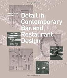 Detail in Contemporary Bar and Restaurant Design (Detailing for Interior Design) by Drew Plunkett (2013-03-19)
