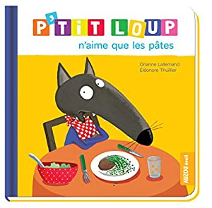 """Afficher """"P'tit Loup<br /> P'tit Loup n'aime que les pâtes"""""""