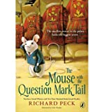 [ The Mouse With The Question Mark Tail ] By Peck, Richard (Author) [ Jul - 2013 ] [ Hardcover ]